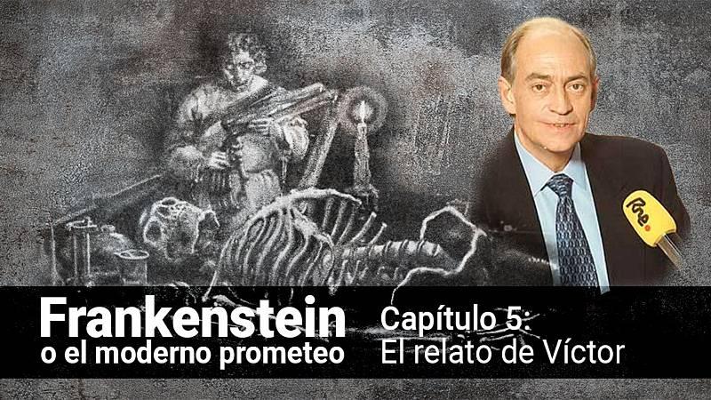 Frankenstein o el moderno Prometeo - Capítulo 5: El relato de Víctor