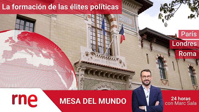 24 horas - Mesa del Mundo: la educación de élites en Europa - Escuchar ahora