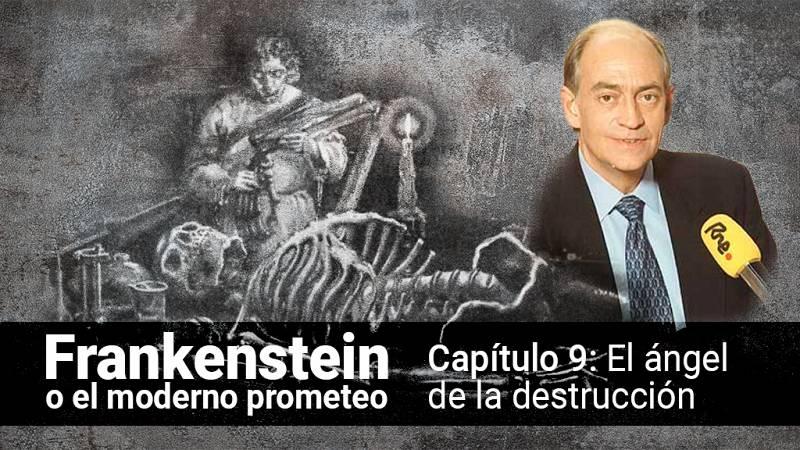 Frankenstein o el moderno Prometeo - Capítulo 9: El ángel de la destrucción