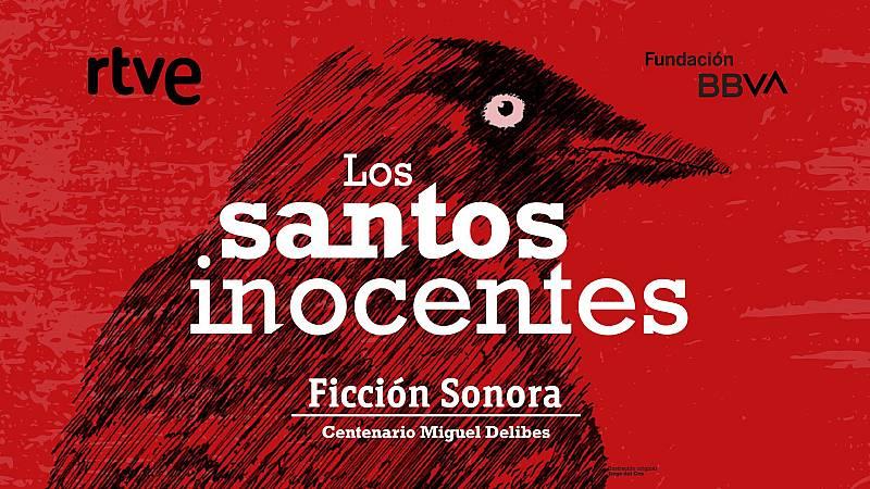 Los santos inocentes - Avance II - Escuchar ahora