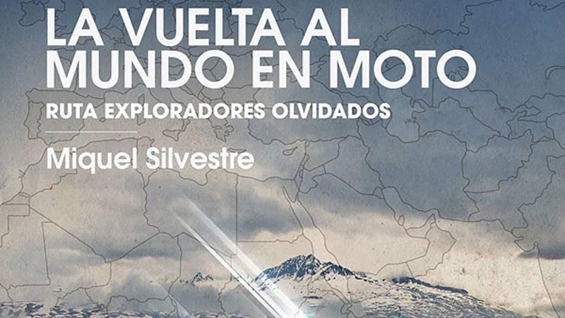 La vuelta al mundo con Miquel Silvestre - Libro de 'La vuelta al mundo en moto. Ruta de los exploradores olvidados - 22/04/21 - Escuchar ahora