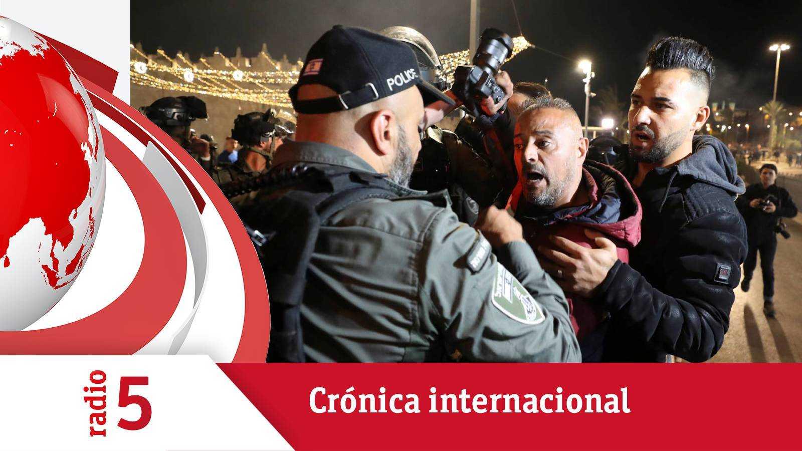 Crónica internacional - Disturbios en Jerusalén - Escuchar ahora