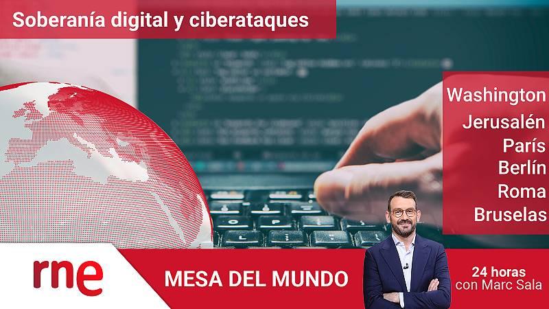 24 horas - Mesa del Mundo: ciberataques y soberanía digital - Escuchar ahora