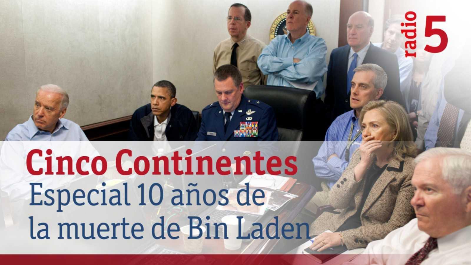 Cinco continentes - Especial: 10 años de la muerte de Bin Laden - Escuchar ahora