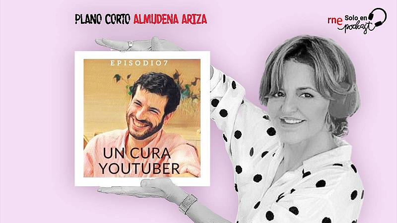 "Plano Corto - Un cura ""youtuber"" - Escuchar ahora"