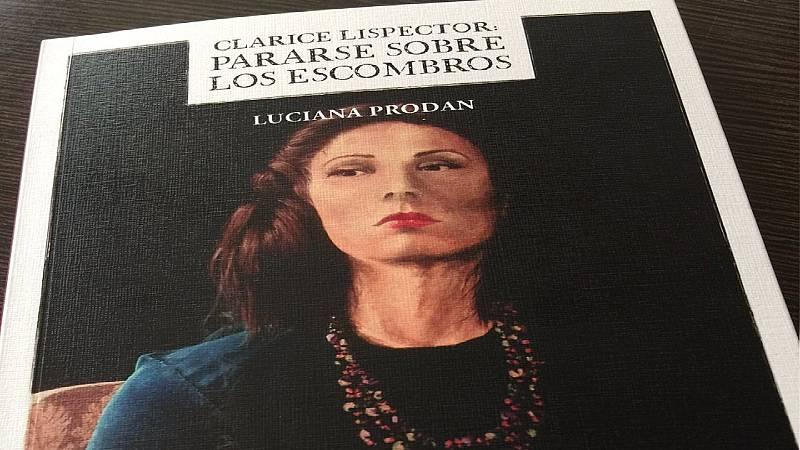 Hora América en Radio 5 - 'Clarice Lispector: pararse sobre los escombros', de Luciana Prodan - 04/05/21 - Escuchar ahora