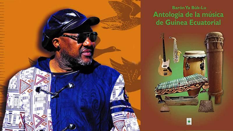 África hoy - Barón Ya Búk-Lu, publica, 'Antología de la música de Guinea Ecuatorial' - 04/05/21 - escuchar ahora
