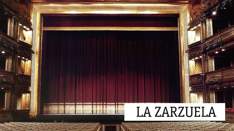 La zarzuela - Federico Chueca, 175 años - 05/05/21 - escuchar ahora