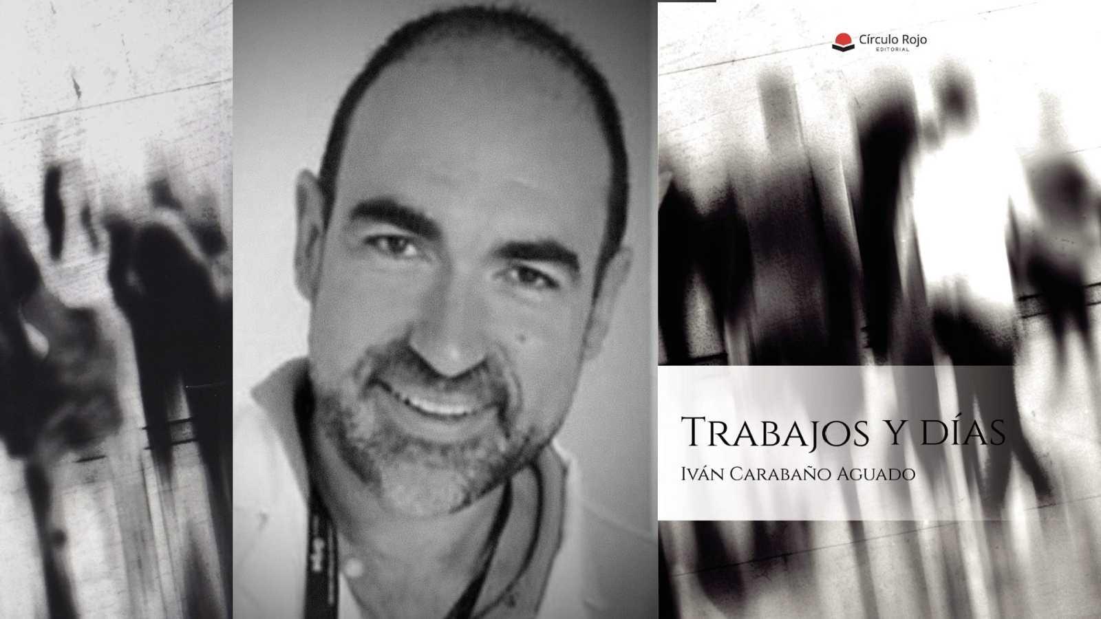 La LiBéLuLa -  Trabajos y días (Iván Carabaño, ed. Círculo Rojo) - 07/05/21 - escuchar ahora