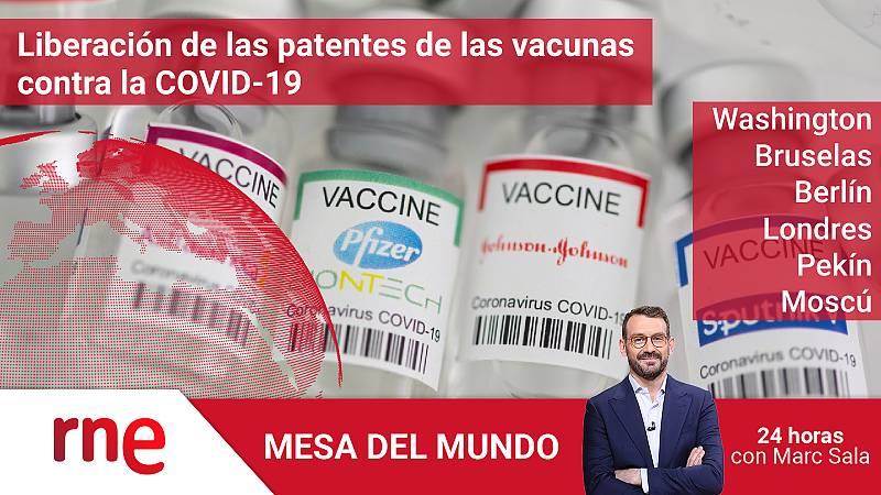 24 horas - Mesa del mundo: liberación de las patentes de las vacunas contra la COVID-19 - Escuchar ahora