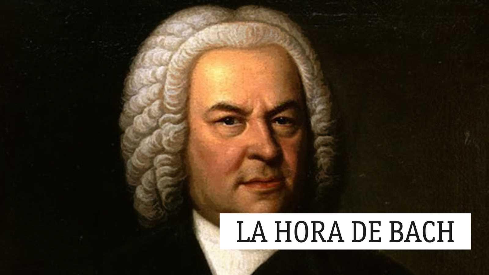La hora de Bach - 08/05/21 - escuchar ahora