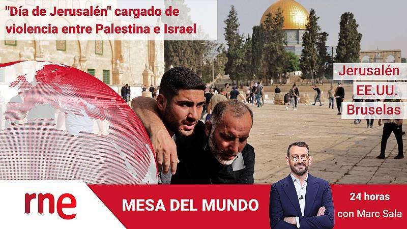 24 horas - Mesa del mundo: Día de Jerusalén cargado de violencia entre Palestina e Israel - Escuchar ahora