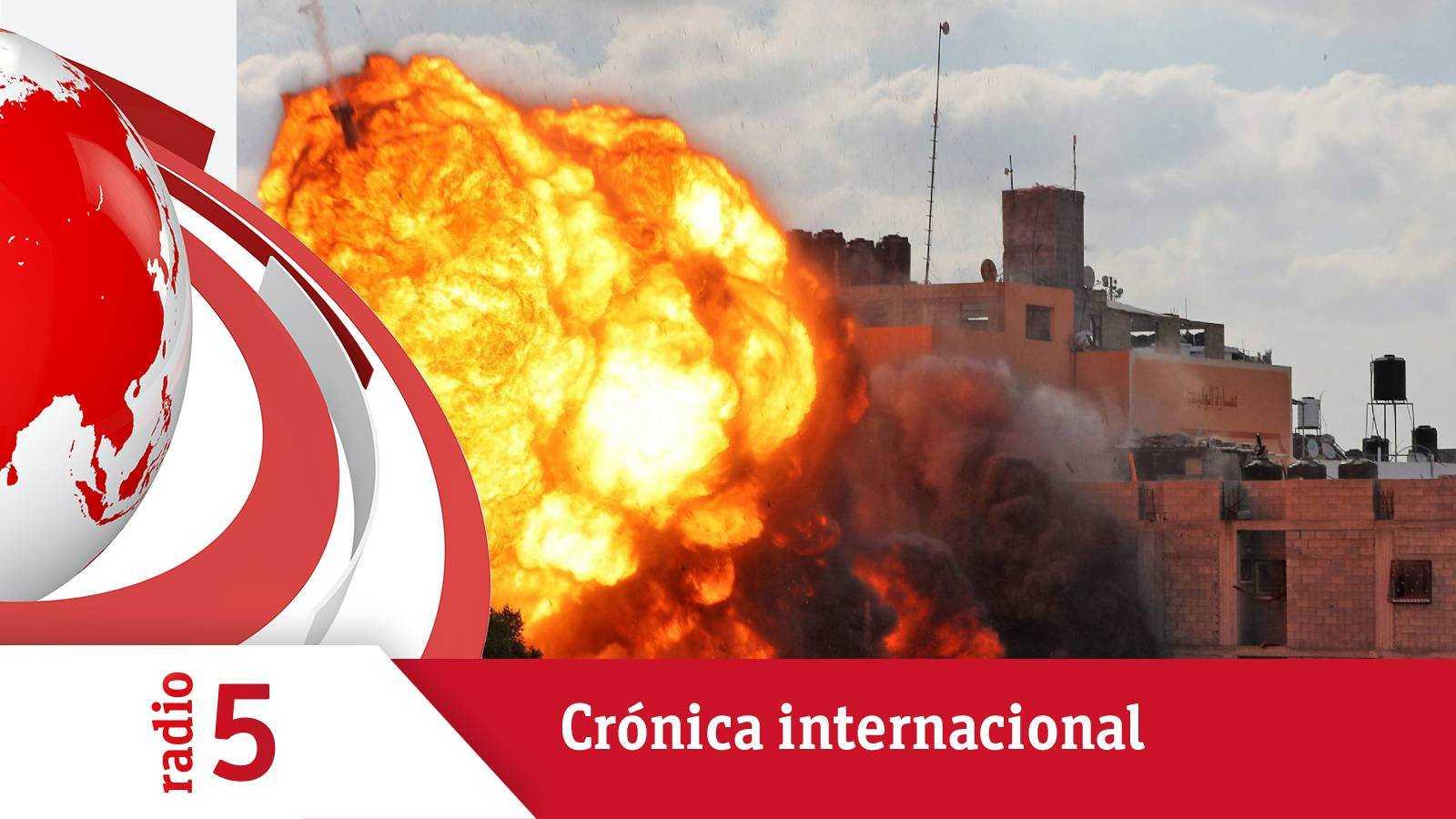 Crónica internacional - Sigue la escalada bélica entre Israel y Hamás - Escuchar ahora