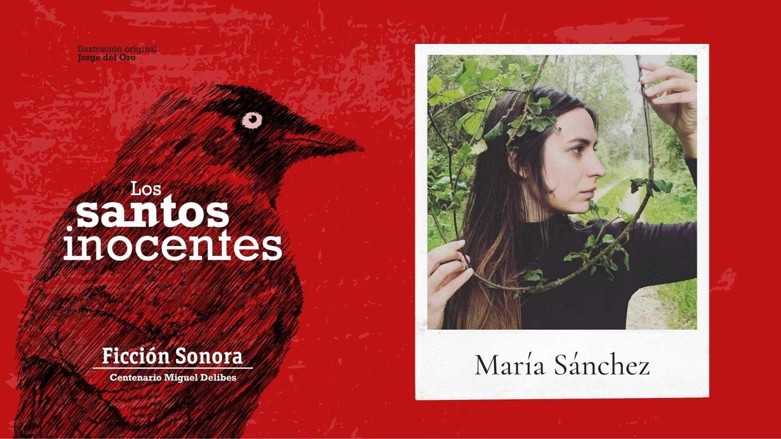 El ojo crítico - 'Los santos inocentes', capítulo V. con María Sánchez - 17/05/2021 - Escuchar ahora