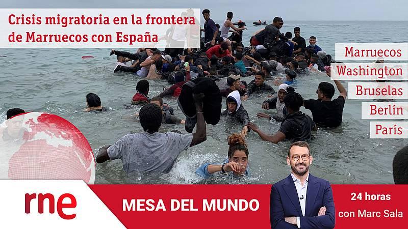 24 horas - Mesa del mundo: crisis migratoria en la frontera de Marruecos con España - Escuchar ahora
