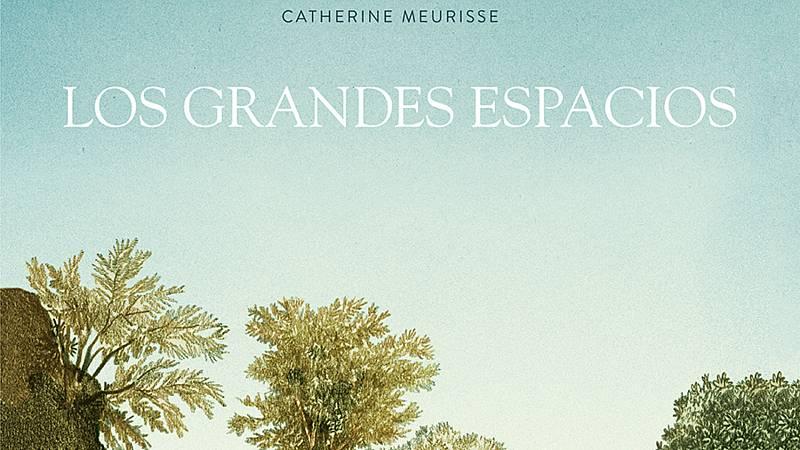 Viñetas y bocadillos - Catherine Meurisse 'Los grandes espacios' - 24/05/21 - Escuchar ahora