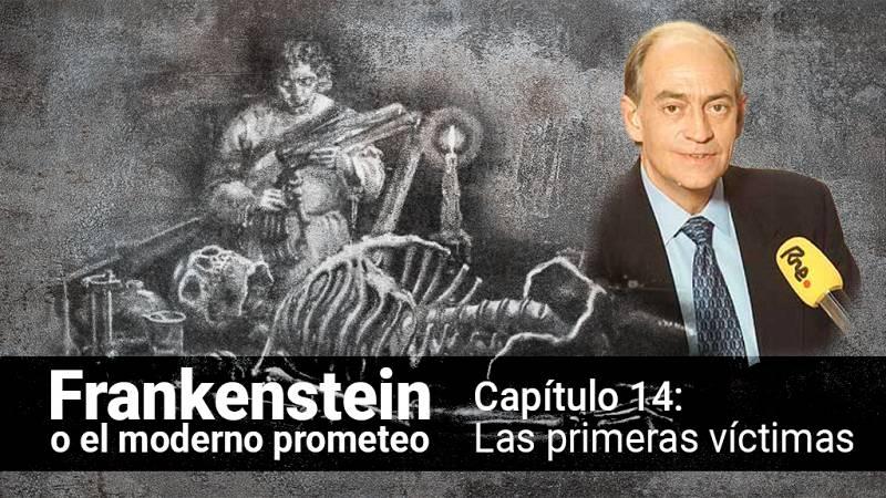 Frankenstein o el moderno Prometeo - Capítulo 14: Las primeras víctimas