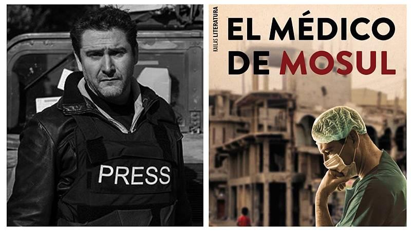Por tres razones - El médico de Mosul, la novela de Mijallo basada en hechos reales - Escuchar ahora