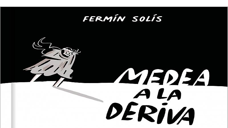 Viñetas y bocadillos - Fermín Solís 'Medea a la deriva' - 31/05/21 - Escuchar ahora