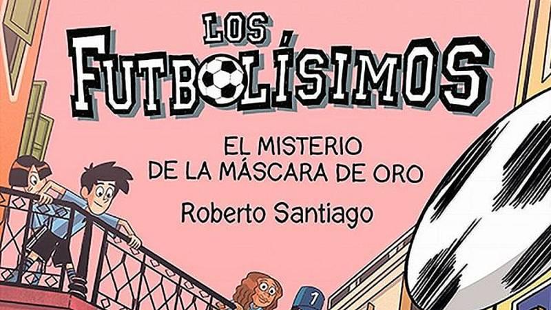 Por tres razones - ¿Quieres escribir Futbolísimos 20 de Roberto Santiago? - Escuchar ahora