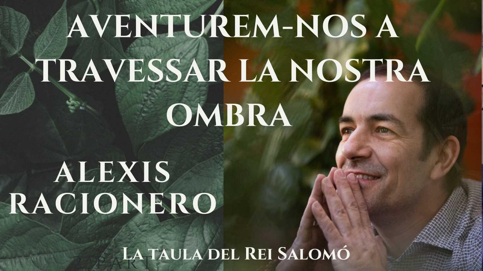 Wonderland - La taula del Rei Salomó. Entrevista a Alexis Racionero