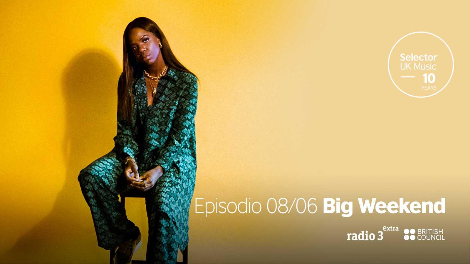 The Selector - Big Weekend - 08/06/21 - Escuchar ahora