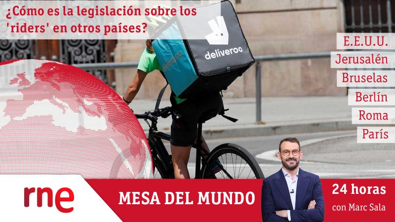 24 horas - Mesa del mundo: la regulación de los 'riders' en otros países - Escuchar ahora