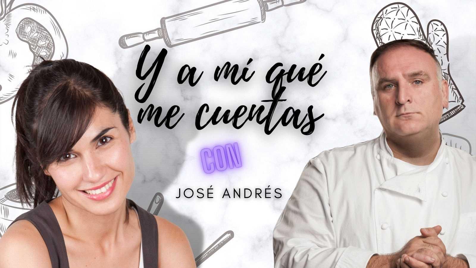 Y a mí qué me cuentas - José Andrés - Escuchar ahora