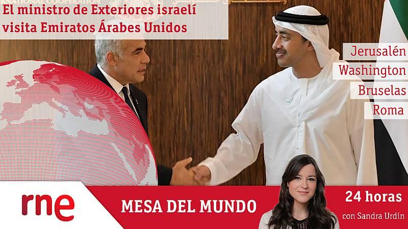 24 horas - Mesa del mundo: el ministro de Exteriores israelí visita Emiratos Árabes Unidos - Escuchar ahora