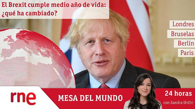 24 horas - Mesa del mundo: seis meses después del acuerdo del Brexit - Escuchar ahora