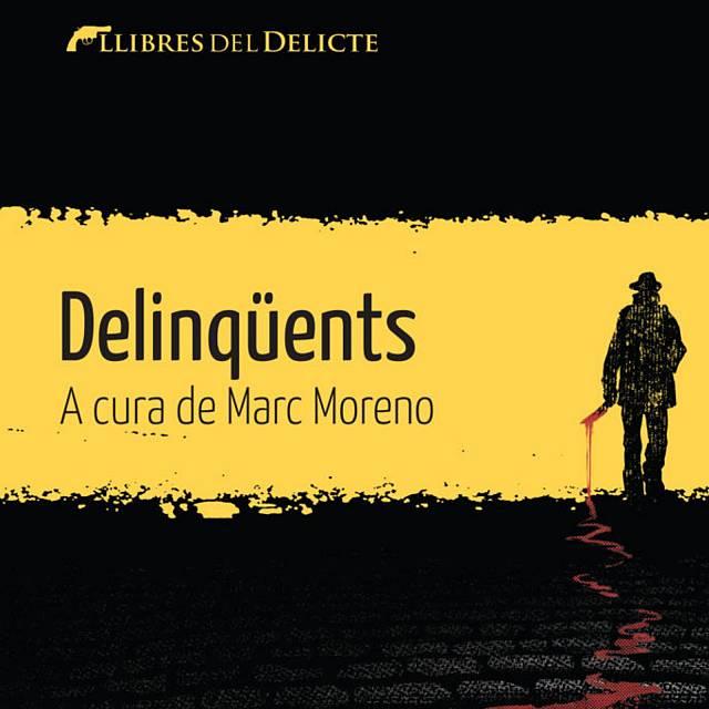 Marc Moreno. Delinqüents. Llibres del Delicte
