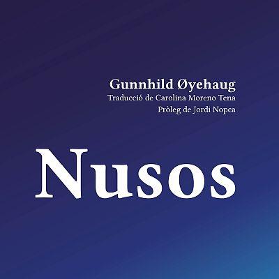 Nusos. Gunnhild Oyehaug. Jordi Nopca i Curro Llorca
