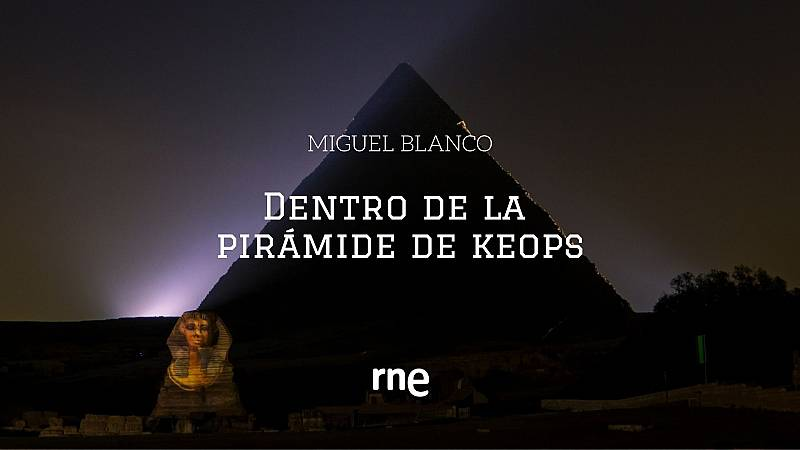 Espacio en blanco - Dentro de la pirámide de Keops - Escuchar ahora