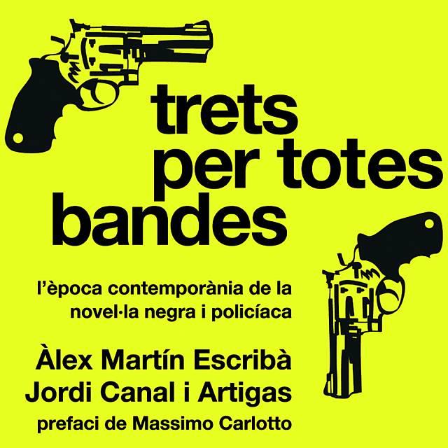 Jordi Canal. Trets per Totes Bandes. Ed. Al Revés