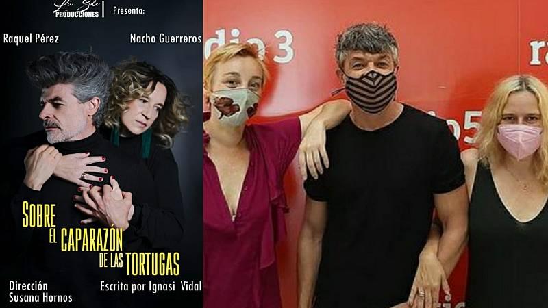 La sala - 'Sobre el caparazón de las tortugas': Susana Hornos, Raquel Pérez y Nacho Guerreros - 27/08/21 - Escuchar ahora
