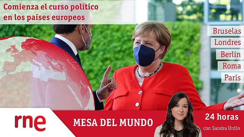 24 horas - Mesa del Mundo: el curso político arranca en Europa - Escuchar ahora