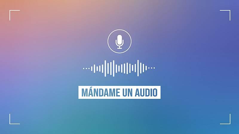 Mándame un audio - Inés Hernand - 04/10/21 - ESCUCHAR AHORA