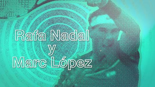 El Despertador: Rafa Nadal y Marc López, a cuartos y Elsa y Lily, de vóley playa, a octavos