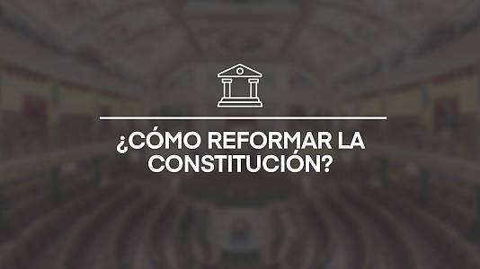 Las dos vías para reformar la Constitución paso a paso