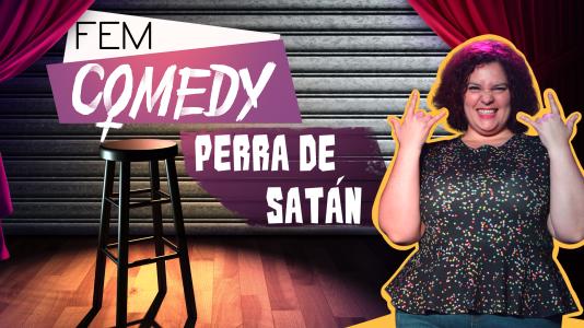 Ya puedes ver el especial Fem Comedy con Perra de Satán