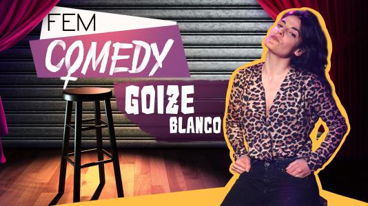 Ya puedes ver el especial Fem Comedy con Goize Blanco