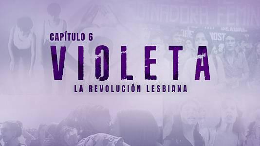 Episodio 6: Violeta. La revolución lesbiana