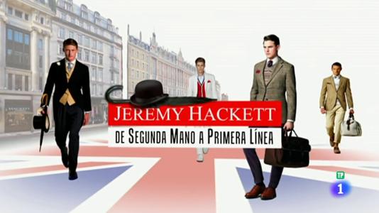 Jeremy Hackett. De segunda mano a 1ª línea