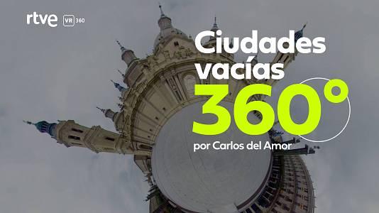 'Ciudades vacías por el coronavirus 360º' , por Carlos del Amor