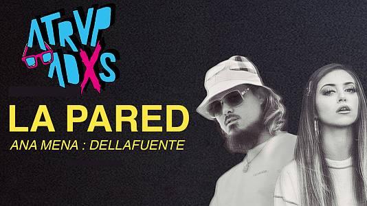 Atrvpadxs - La Pared: Ana Mena + Dellafuente