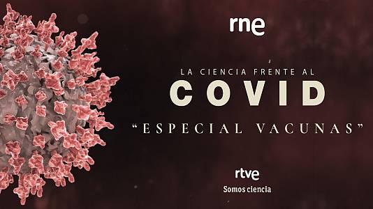 Especial vacunas en 'La ciencia frente al COVID'