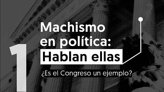 Machismo en política: ¿es el Congreso un ejemplo para la ciudadanía?