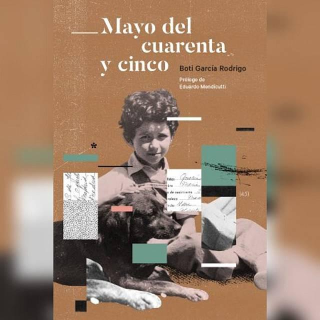 'Mayo del cuarenta y cinco', de Boti García Rodrigo