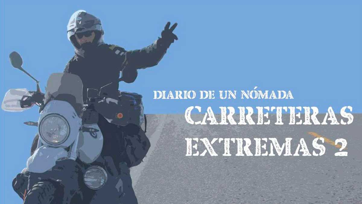 'Diario de un Nómada', en una 9ª Temporada que recorre las Carreteras Extremas de Marruecos y Noruega