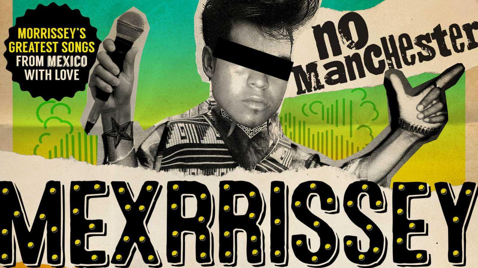 Nada de Manchester, Morrissey es ahora Mexrrissey